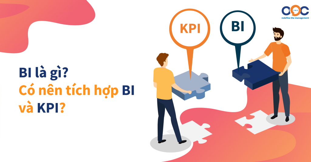 BI là gì? Có nên tích hợp BI và KPI không?