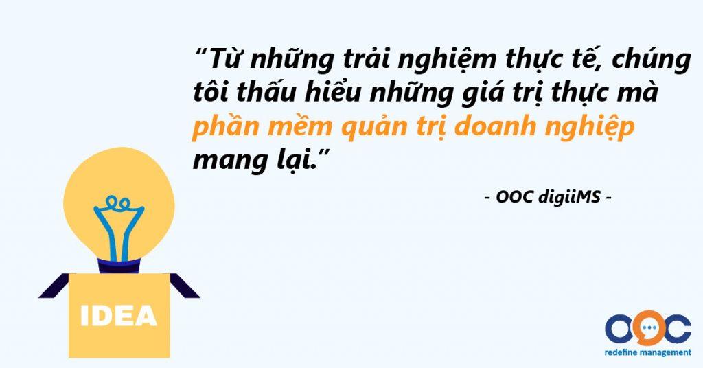 Phần mềm quản trị doanh nghiệp OOC digiiMS ra đời trên nền tảng rõ ràng và thực tế