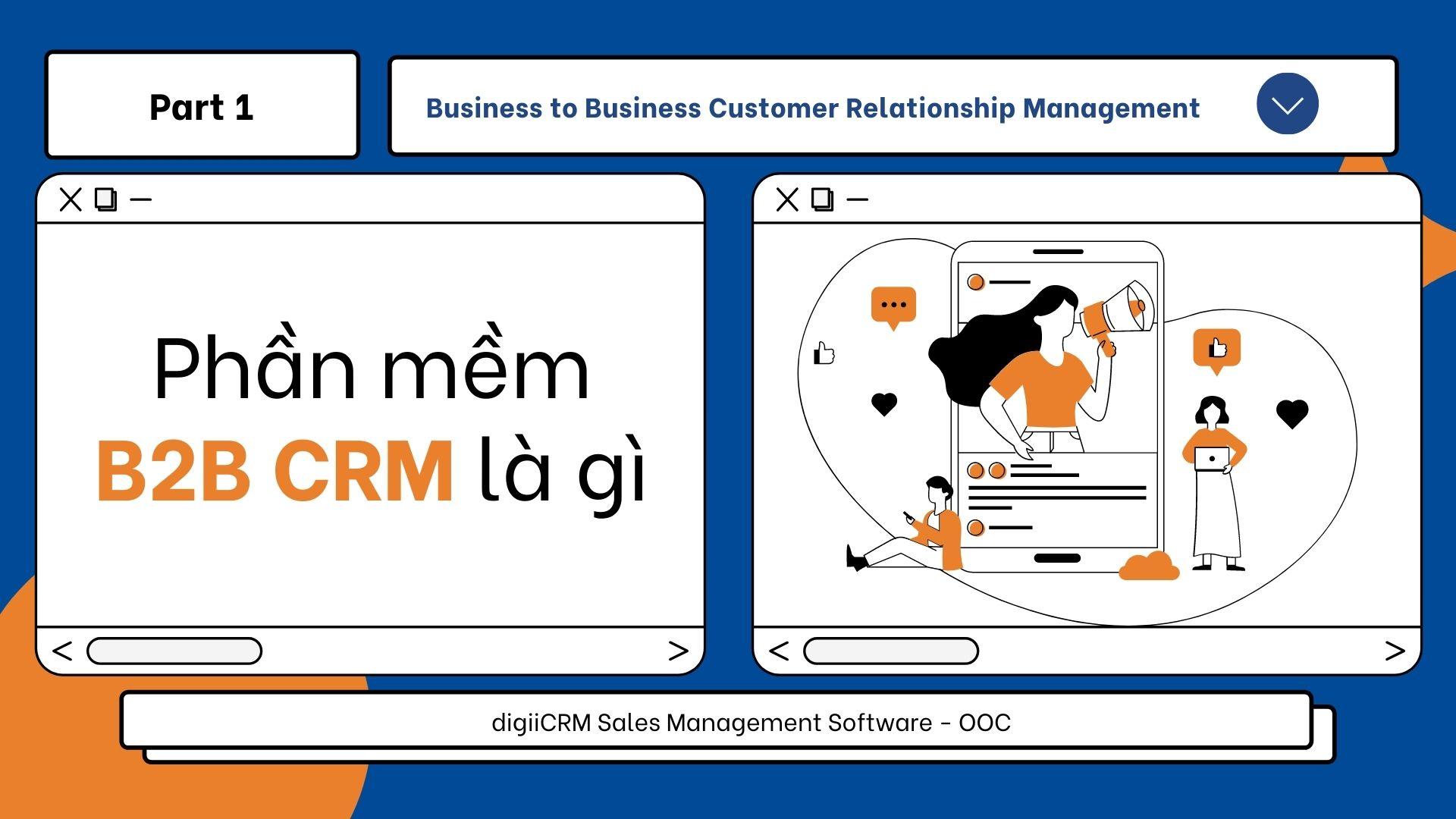 Phần mềm B2B CRM là gi?