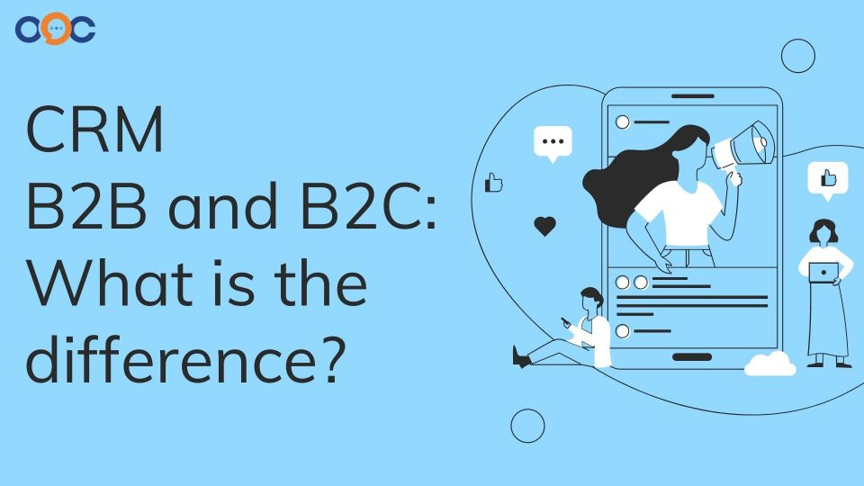The difference between CRM B2B and B2C
